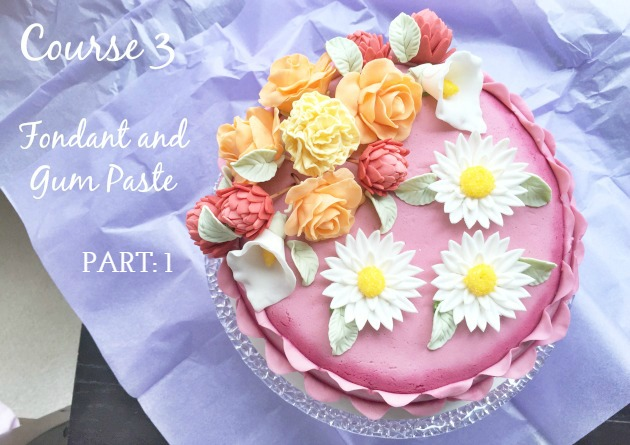 Wilton Course 3 - Fondant and Gum Paste, Lessons 1, 2 and 3